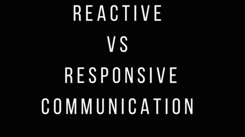 Reactive VS Responsive Communication