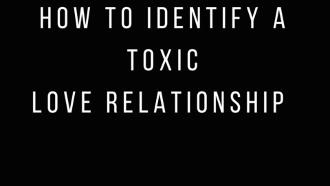 How to Identify a Toxic Love Relationship