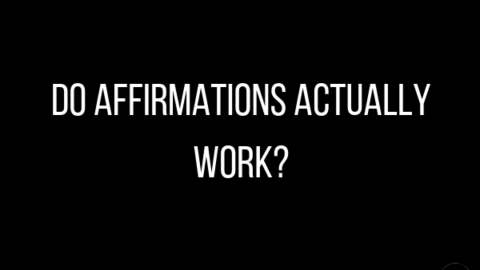 Do Affirmations Actually Work?